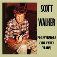 Scott Walker - Forevermore (The Early Years)
