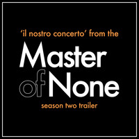 Peppino Di Capri - Il Nostro Concerto (From the Netflix 'Master of None' Season 2 Trailer)