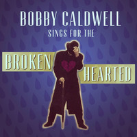 Bobby Caldwell - Bobby Caldwell Sings for the Broken Hearted