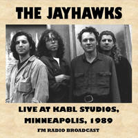 The Jayhawks - Live at Kabl Radio Studios, Minneapolis, 1989 (Fm Radio Broadcast)