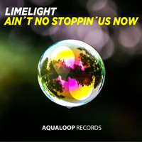 Limelight - Ain't No Stoppin' Us Now
