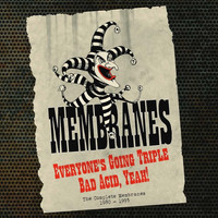 Membranes - Everyone's Going Triple Bad Acid, Yeah!