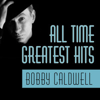 Bobby Caldwell - All Time Greatest Hits