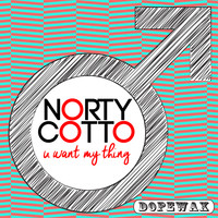 Norty Cotto - U Want My Thing