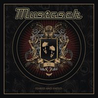 Mustasch - Feared and Hated