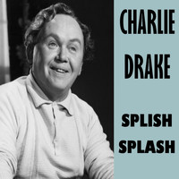 Charlie Drake - Splish Splash