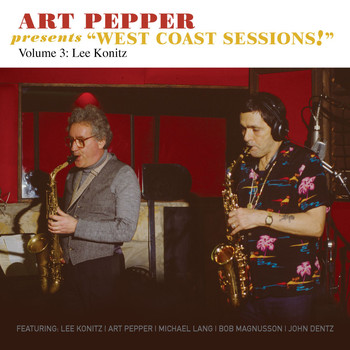 "Art Pepper - Art Pepper Presents ""West Coast Sessions!"" Volume 3: Lee Konitz"