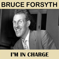 Bruce Forsyth - I'm in Charge