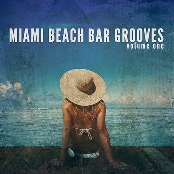 Various Artists - Miami Beach Bar Grooves, Vol. 1 (Sunny Deep House & Dance Grooves)