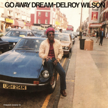 Delroy Wilson / - Go Away Dream