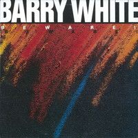 Barry White / - Beware!
