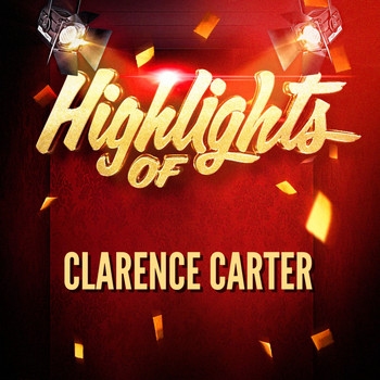 Clarence Carter - Highlights of Clarence Carter