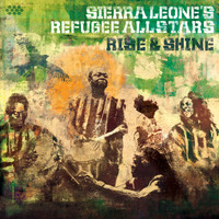 Sierra Leone's Refugee All Stars - Rise & Shine