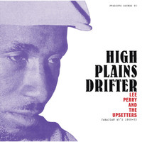 Lee Perry, The Upsetters / - High Plains Drifter