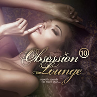 DJ Jondal - Obsession Lounge, Vol. 10 (Compiled by DJ Jondal) (Smooth Sounds for More Than)