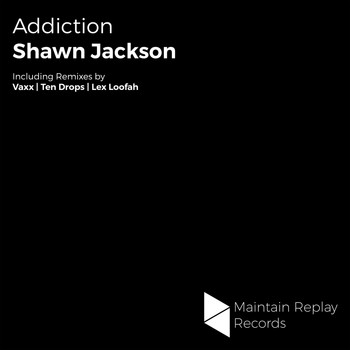 Shawn Jackson - Addiction
