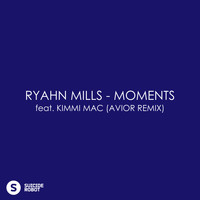 Ryahn Mills - Moments feat Kimmi Mac (Avior Remix)