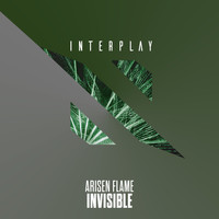 Arisen Flame - Invisible