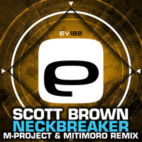 Scott Brown - Neckbreaker (M-Project & Mitomoro Remix)