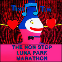 Tiny Tim - The Non Stop Luna Park Marathon