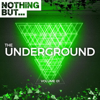 Various Artists - Nothing But... The Underground, Vol. 1