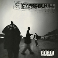 Cypress Hill - Throw Your Set In the Air - EP (Explicit)