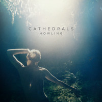 Cathedrals - Howling