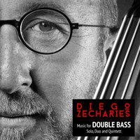 Diego Zecharies - Music for Double Bass Solo, Duo and Quintett