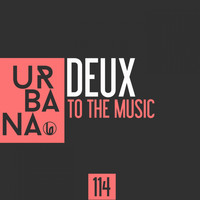 Deux - To the Music