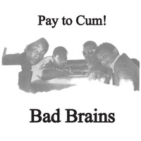 Bad Brains - Pay To Cum 7""
