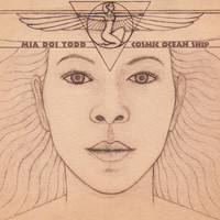 Mia Doi Todd / - Cosmic Ocean Ship
