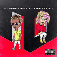 Lil Pump - Next (feat. Rich the Kid) (Explicit)