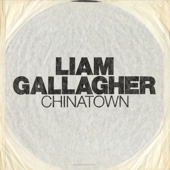Liam Gallagher - Chinatown
