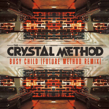The Crystal Method - Busy Child (Future Method Remix)
