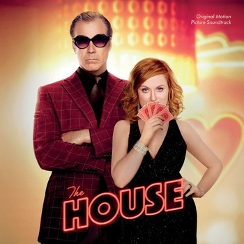 Various Artists - The House (Original Motion Picture Soundtrack)