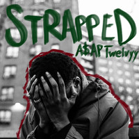 A$Ap Twelvyy - Strapped (Explicit)