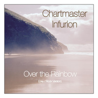 Chartmaster Infurion - Over the Rainbow (Uke / Rock Version)