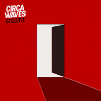 Circa Waves - Goodbye (Alternate Version)
