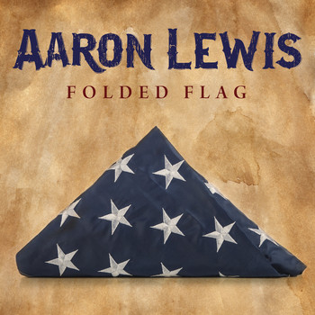Aaron Lewis - Folded Flag