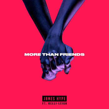James Hype - More Than Friends (feat. Kelli-Leigh)