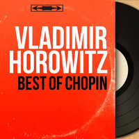 Vladimir Horowitz - Best of Chopin