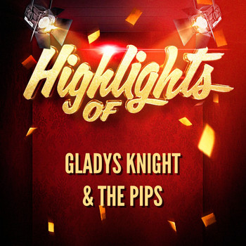 Gladys Knight & The Pips - Highlights of Gladys Knight & The Pips