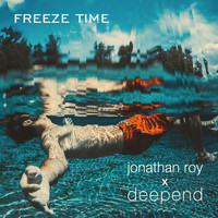 Jonathan Roy X Deepend - Freeze Time
