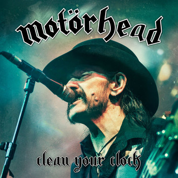 Motörhead - Clean Your Clock (Live In Munich 2015) (Live In Munich 2015 [Explicit])