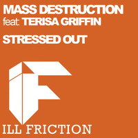 Mass Destruction - Stressed Out (feat. Teresa Griffin)