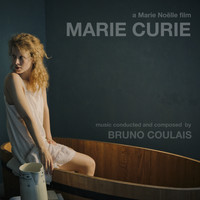 Bruno Coulais - Marie Curie (Marie Noëlle's Original Motion Picture Soundtrack)