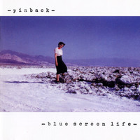 Pinback - Blue Screen Life