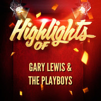 Gary Lewis & The Playboys - Highlights of Gary Lewis & The Playboys