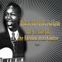 Charlie Christian - Charlie Christian: The Genius of the Electric Jazz Guitar - Chapter 1