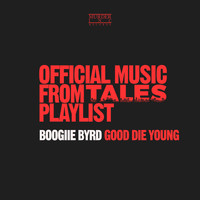 Boogiie Byrd - Good Die Young
